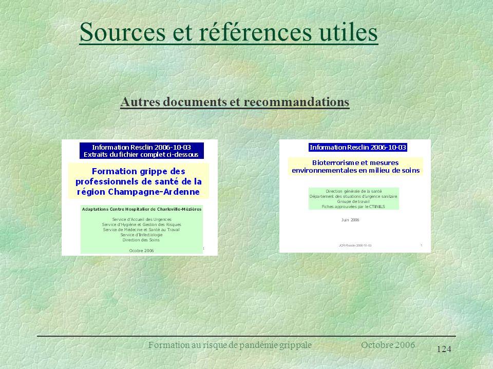 124 Formation au risque de pandémie grippale Octobre 2006 Sources et références utiles Autres documents et recommandations