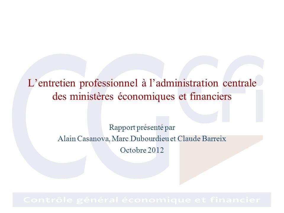 Lentretien professionnel à ladministration centrale des ministères économiques et financiers Rapport présenté par Alain Casanova, Marc Dubourdieu et C