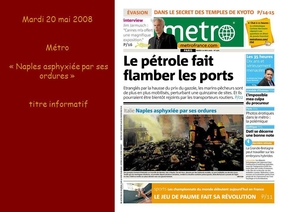 Mardi 20 mai 2008 Métro « Naples asphyxiée par ses ordures » titre informatif