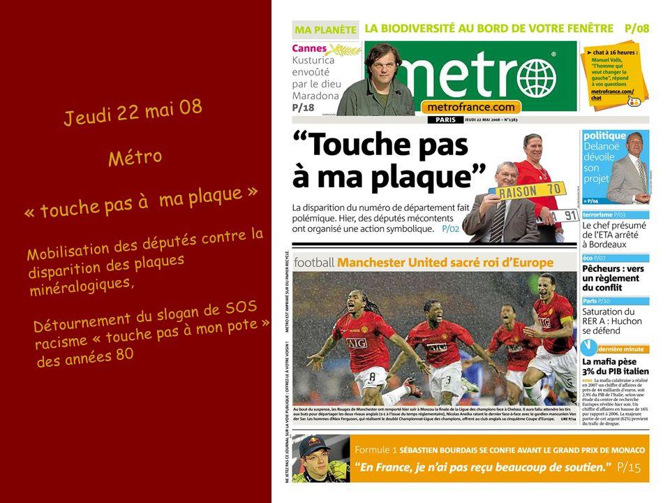Jeudi 22 mai 08 Métro « touche pas à ma plaque » Mobilisation des députés contre la disparition des plaques minéralogiques, Détournement du slogan de