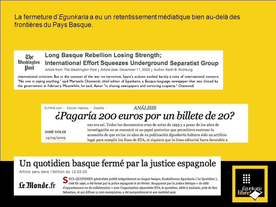 La fermeture dEgunkaria a eu un retentissement médiatique bien au-delà des frontières du Pays Basque.