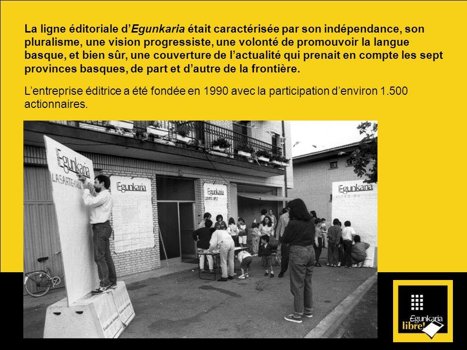 La ligne éditoriale dEgunkaria était caractérisée par son indépendance, son pluralisme, une vision progressiste, une volonté de promouvoir la langue b
