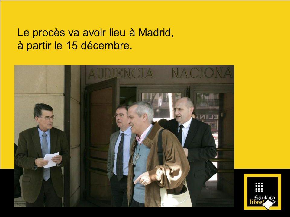 Le procès va avoir lieu à Madrid, à partir le 15 décembre.