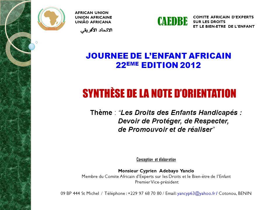 Conception et élaboration Monsieur Cyprien Adebayo Yanclo Membre du Comite Africain dExperts sur les Droits et le Bien-être de lEnfant Premier Vice-pr