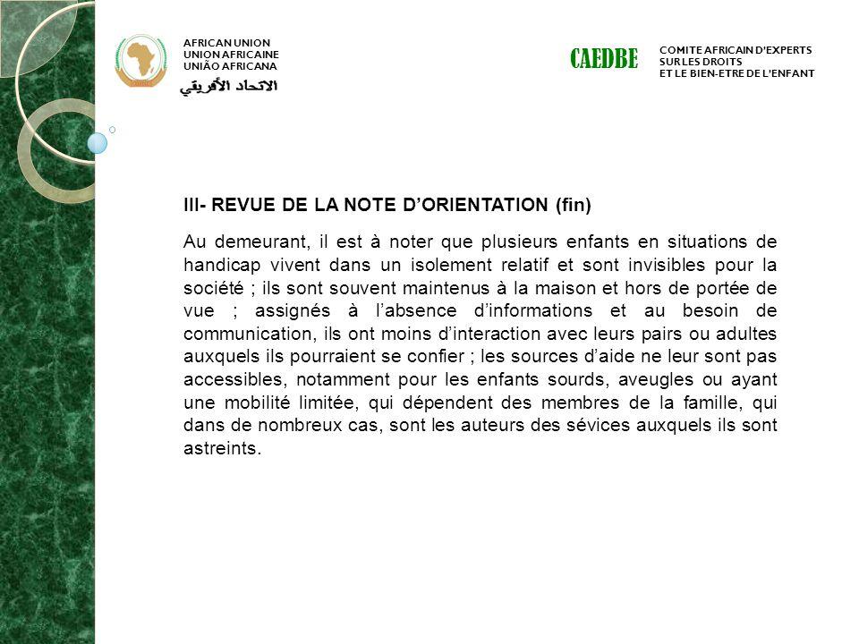 AFRICAN UNION UNION AFRICAINE UNIÃO AFRICANA COMITE AFRICAIN DEXPERTS SUR LES DROITS ET LE BIEN-ETRE DE LENFANT CAEDBE III- REVUE DE LA NOTE DORIENTAT