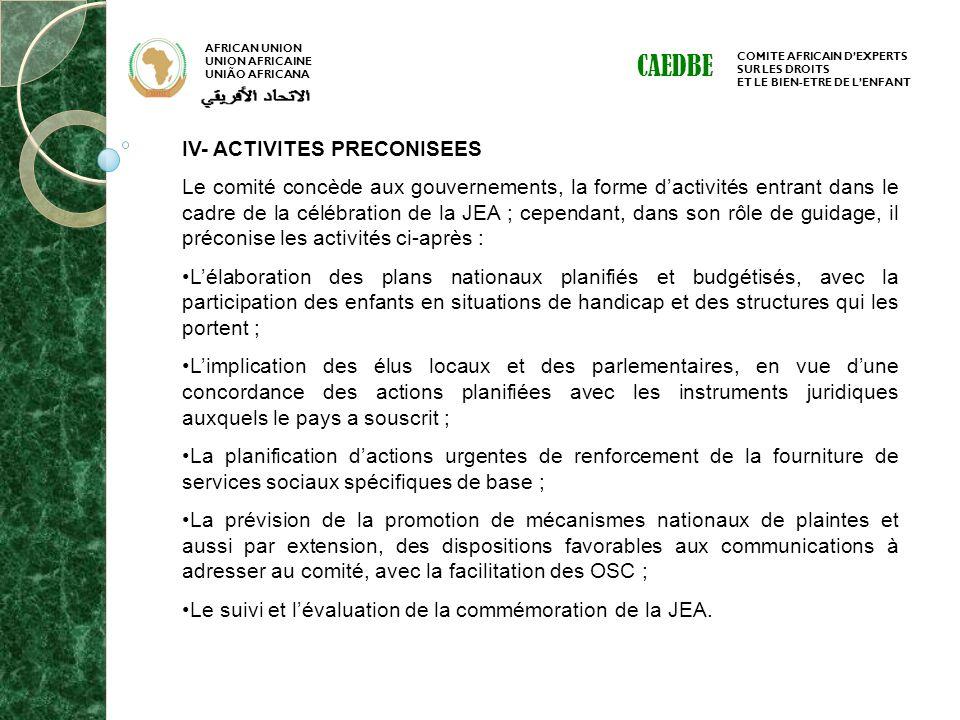 AFRICAN UNION UNION AFRICAINE UNIÃO AFRICANA COMITE AFRICAIN DEXPERTS SUR LES DROITS ET LE BIEN-ETRE DE LENFANT CAEDBE IV- ACTIVITES PRECONISEES Le co