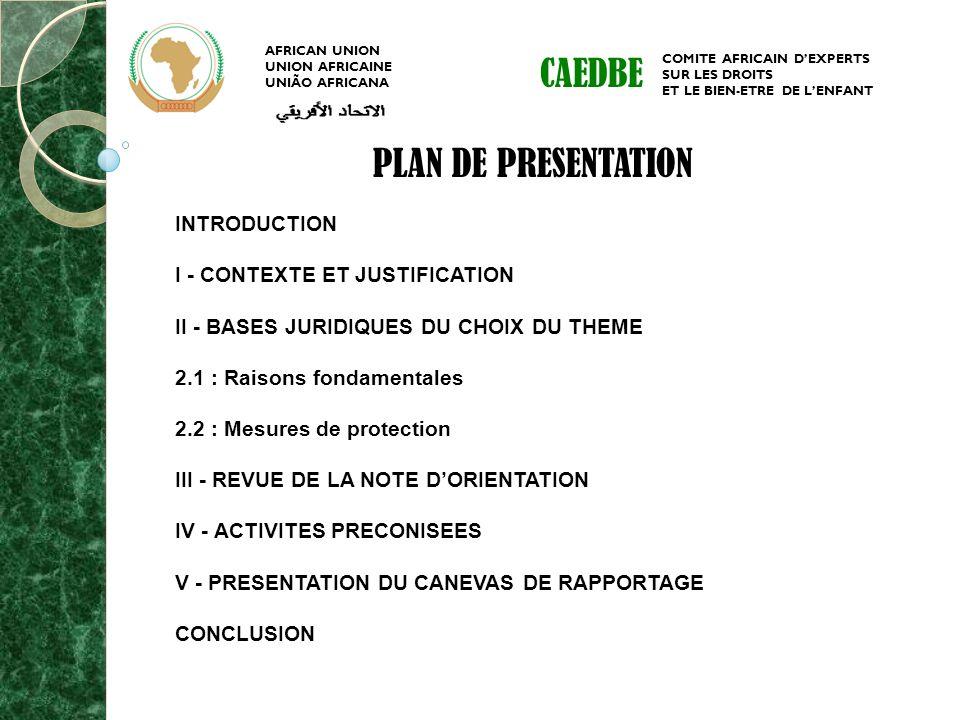 PLAN DE PRESENTATION INTRODUCTION I - CONTEXTE ET JUSTIFICATION II - BASES JURIDIQUES DU CHOIX DU THEME 2.1 : Raisons fondamentales 2.2 : Mesures de p