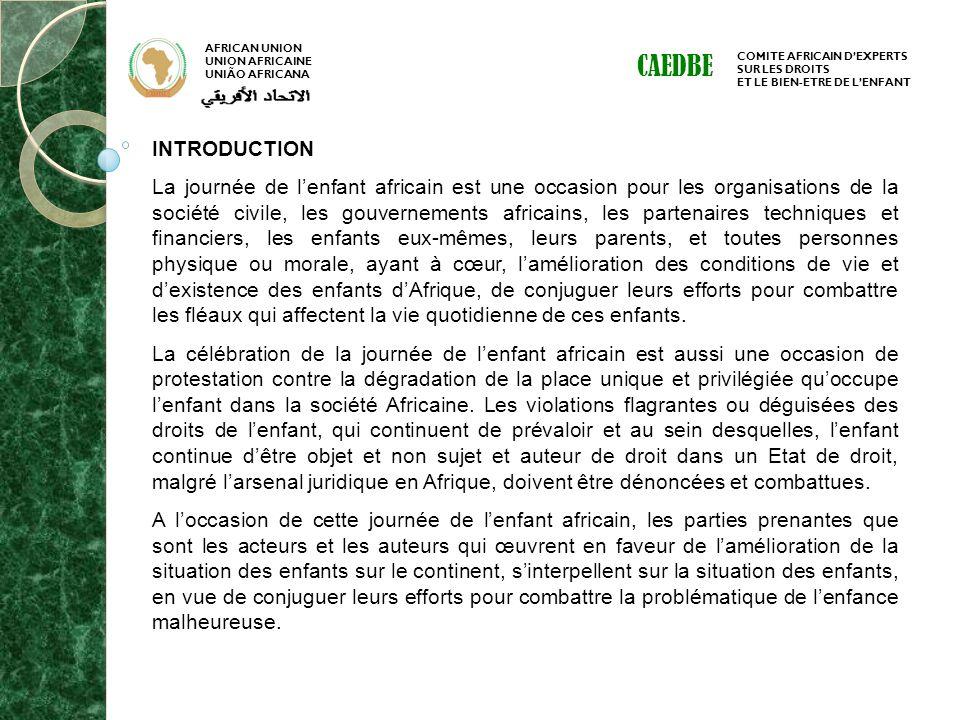 AFRICAN UNION UNION AFRICAINE UNIÃO AFRICANA COMITE AFRICAIN DEXPERTS SUR LES DROITS ET LE BIEN-ETRE DE LENFANT CAEDBE INTRODUCTION La journée de lenf