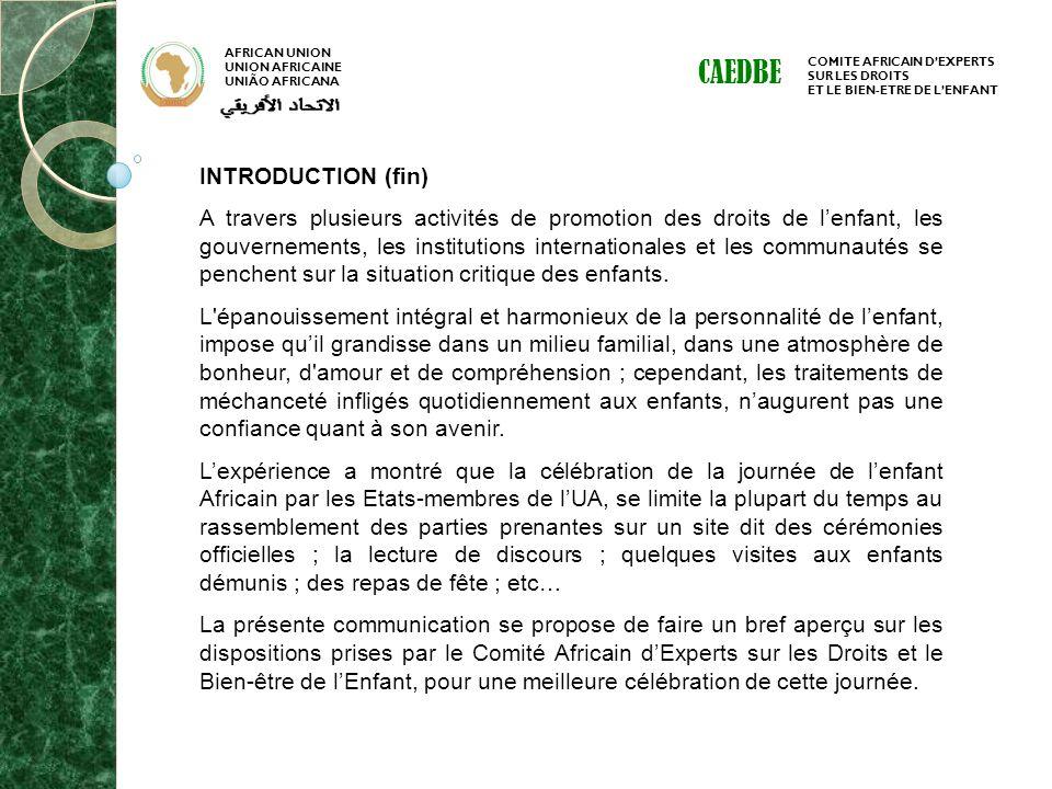 AFRICAN UNION UNION AFRICAINE UNIÃO AFRICANA COMITE AFRICAIN DEXPERTS SUR LES DROITS ET LE BIEN-ETRE DE LENFANT CAEDBE INTRODUCTION (fin) A travers pl