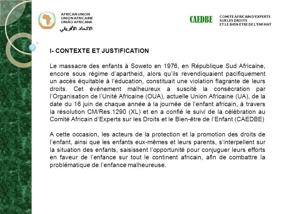 AFRICAN UNION UNION AFRICAINE UNIÃO AFRICANA COMITE AFRICAIN DEXPERTS SUR LES DROITS ET LE BIEN-ETRE DE LENFANT CAEDBE I- CONTEXTE ET JUSTIFICATION Le