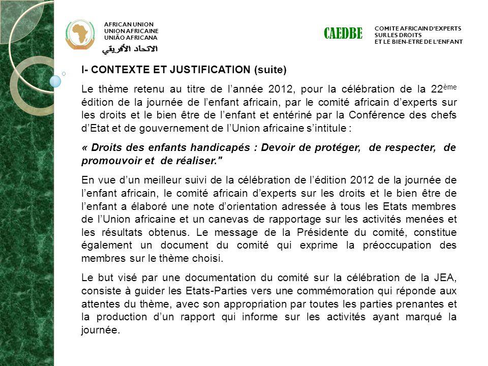 AFRICAN UNION UNION AFRICAINE UNIÃO AFRICANA COMITE AFRICAIN DEXPERTS SUR LES DROITS ET LE BIEN-ETRE DE LENFANT CAEDBE I- CONTEXTE ET JUSTIFICATION (s