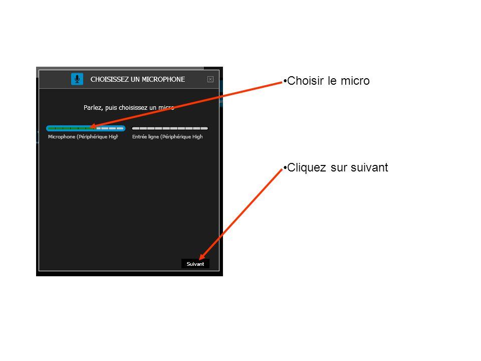 Choisir le micro Cliquez sur suivant