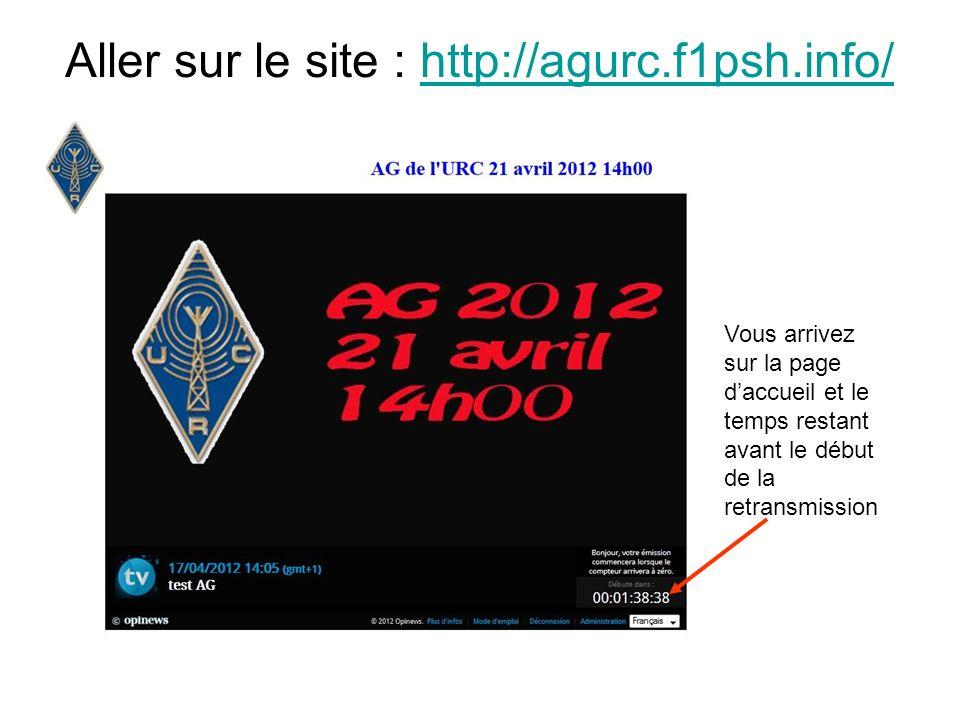 Aller sur le site : http://agurc.f1psh.info/http://agurc.f1psh.info/ Vous arrivez sur la page daccueil et le temps restant avant le début de la retransmission