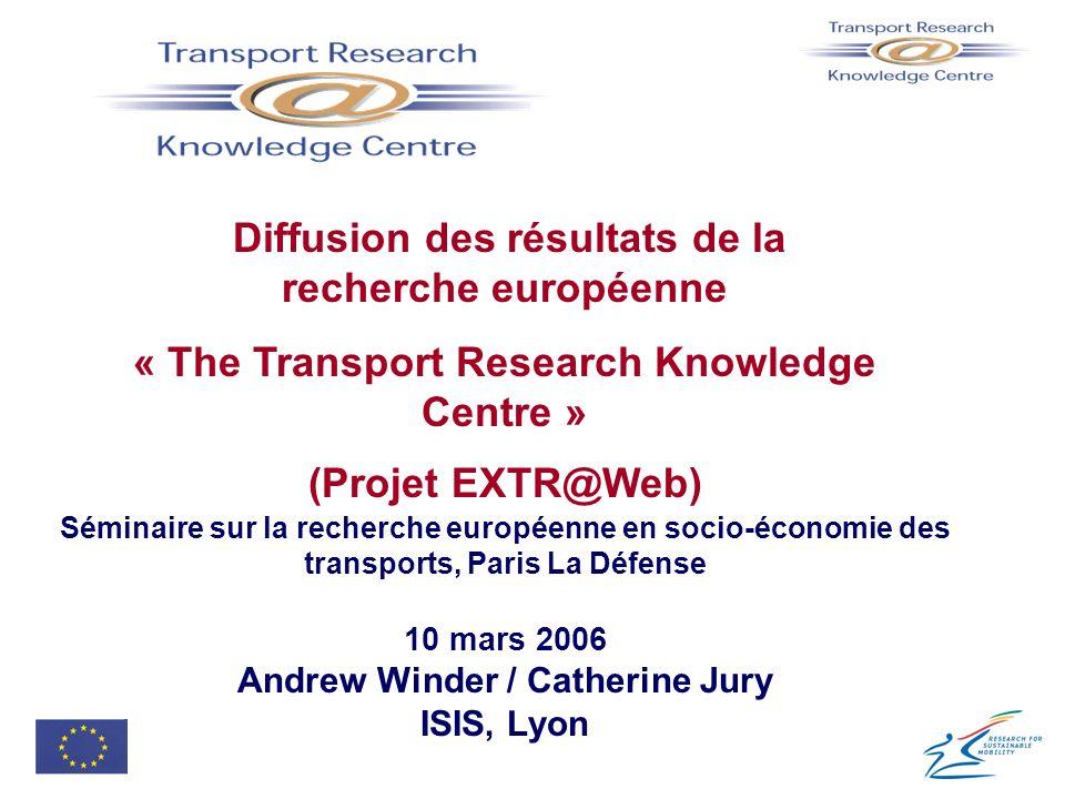 Diffusion des résultats de la recherche européenne « The Transport Research Knowledge Centre » (Projet EXTR@Web) Séminaire sur la recherche européenne