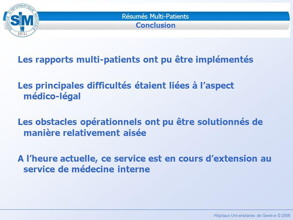 Hôpitaux Universitaires de Genève © 2008 Résumés Multi-Patients Conclusion Les rapports multi-patients ont pu être implémentés Les principales difficu