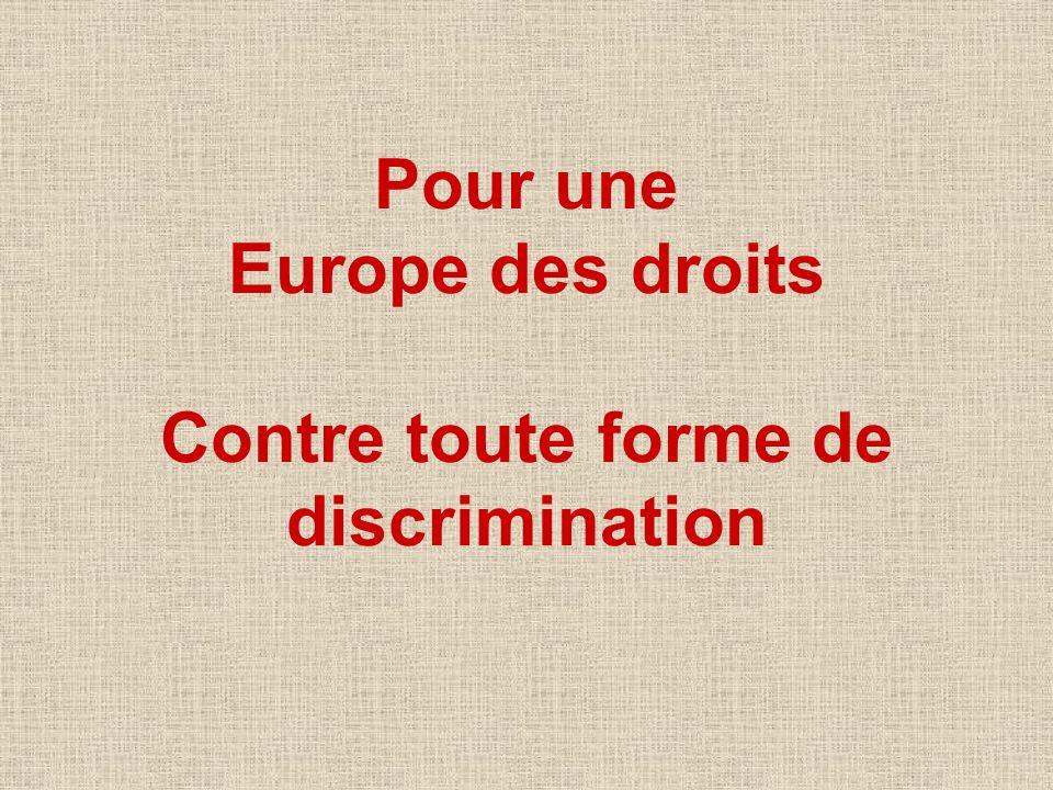 Pour une Europe des droits Contre toute forme de discrimination
