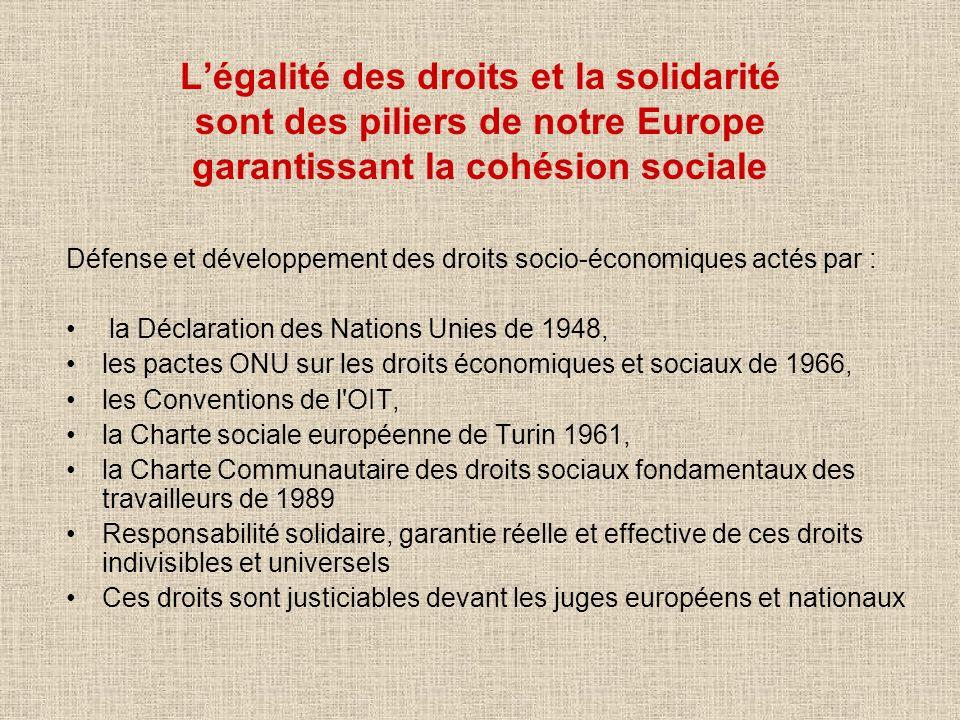 Légalité des droits et la solidarité sont des piliers de notre Europe garantissant la cohésion sociale Défense et développement des droits socio-écono