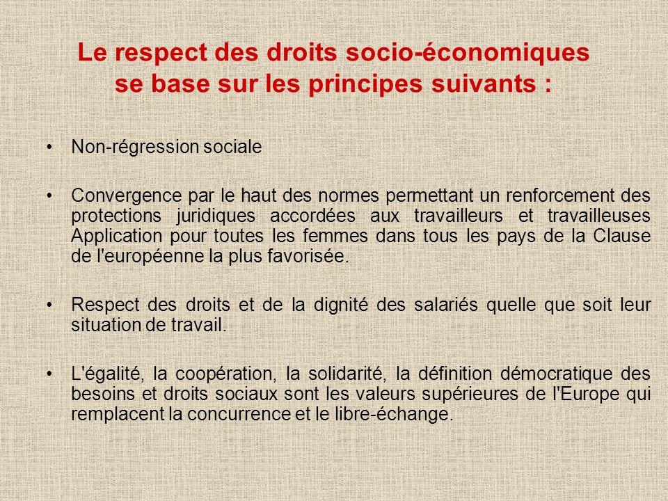 Le respect des droits socio-économiques se base sur les principes suivants : Non-régression sociale Convergence par le haut des normes permettant un r