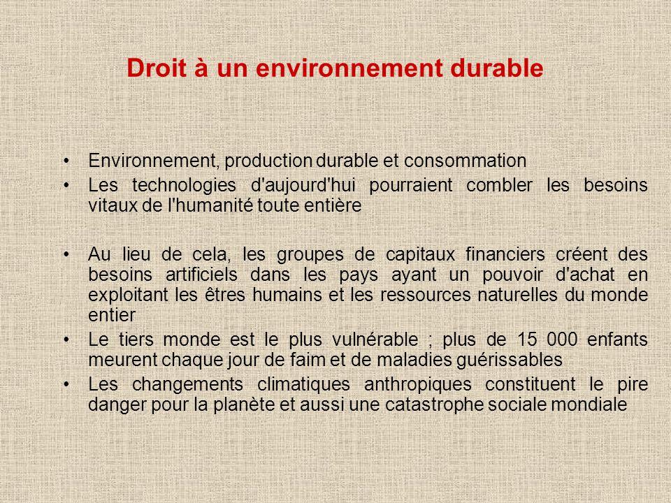 Droit à un environnement durable Environnement, production durable et consommation Les technologies d'aujourd'hui pourraient combler les besoins vitau