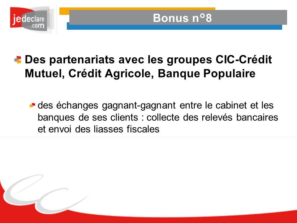 Bonus n°8 Des partenariats avec les groupes CIC-Crédit Mutuel, Crédit Agricole, Banque Populaire des échanges gagnant-gagnant entre le cabinet et les