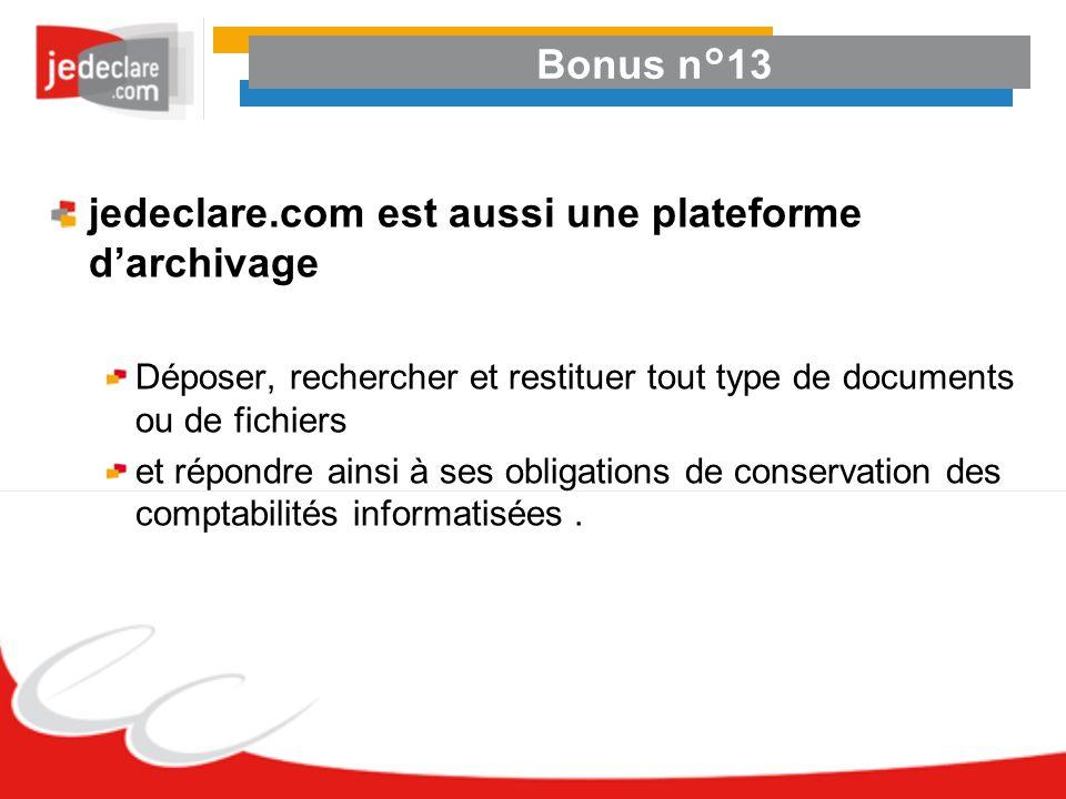 Bonus n°13 jedeclare.com est aussi une plateforme darchivage Déposer, rechercher et restituer tout type de documents ou de fichiers et répondre ainsi