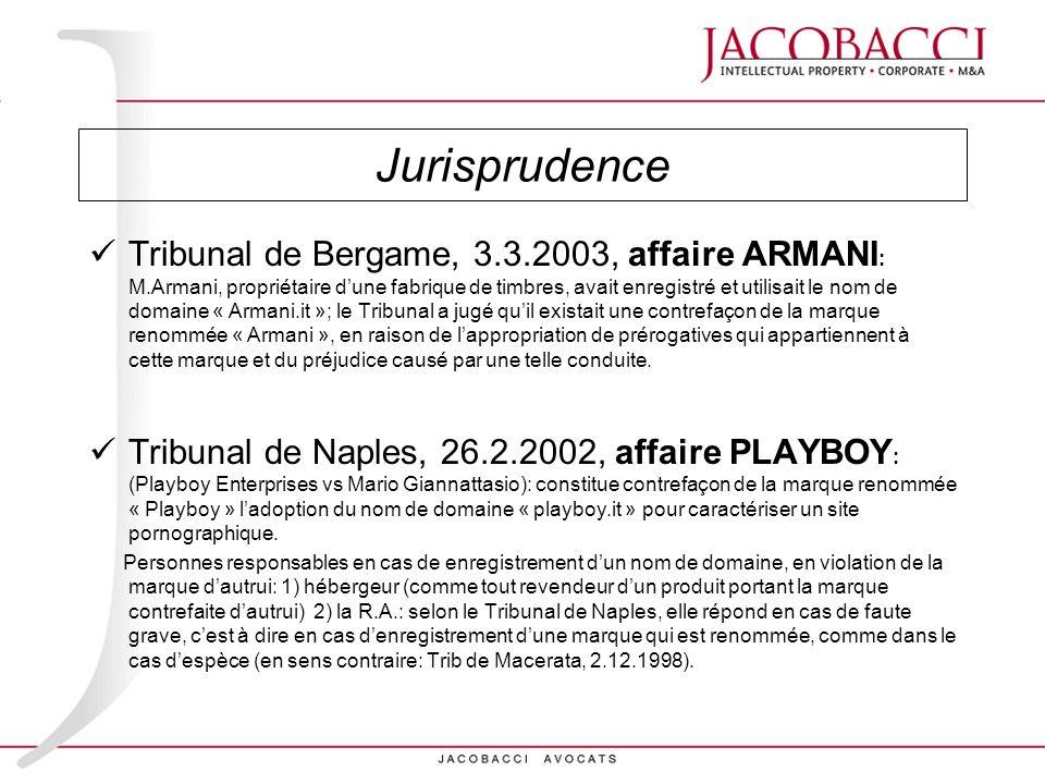 Jurisprudence Tribunal de Bergame, 3.3.2003, affaire ARMANI : M.Armani, propriétaire dune fabrique de timbres, avait enregistré et utilisait le nom de