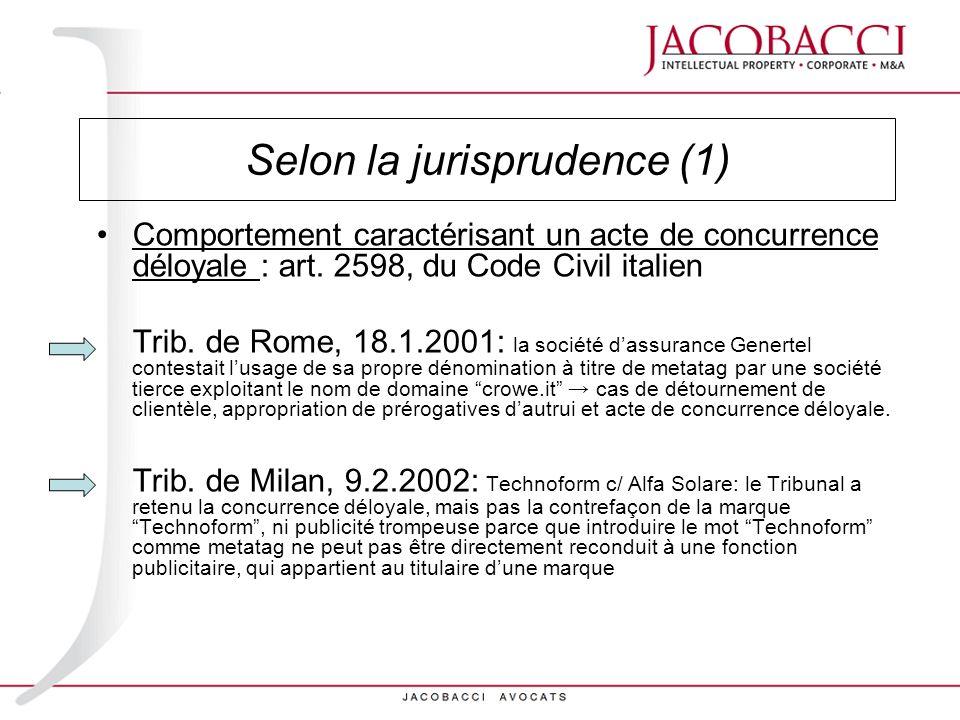 Comportement caractérisant un acte de concurrence déloyale : art. 2598, du Code Civil italien Trib. de Rome, 18.1.2001: la société dassurance Genertel
