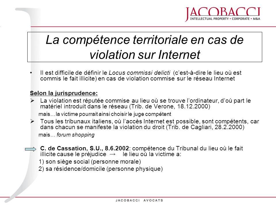La compétence territoriale en cas de violation sur Internet Il est difficile de définir le Locus commissi delicti (cest-à-dire le lieu où est commis l