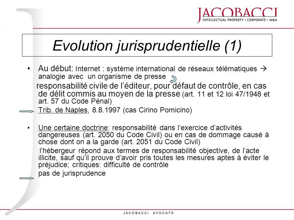 Evolution jurisprudentielle (1) Au début: Internet : système international de réseaux télématiques analogie avec un organisme de presse responsabilité