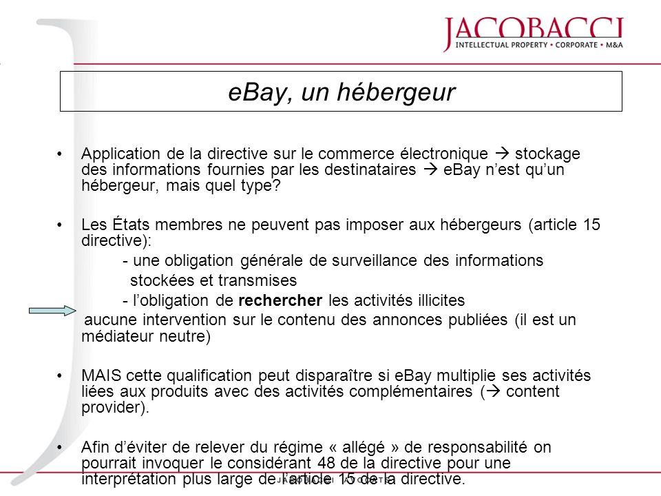 eBay, un hébergeur Application de la directive sur le commerce électronique stockage des informations fournies par les destinataires eBay nest quun hé