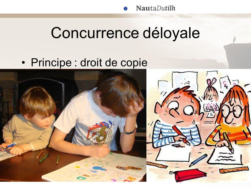 Concurrence déloyale Principe : droit de copie Limites –Latteinte aux droits intellectuels –La confusion –La concurrence parasitaire B2B : oui B2C : non...