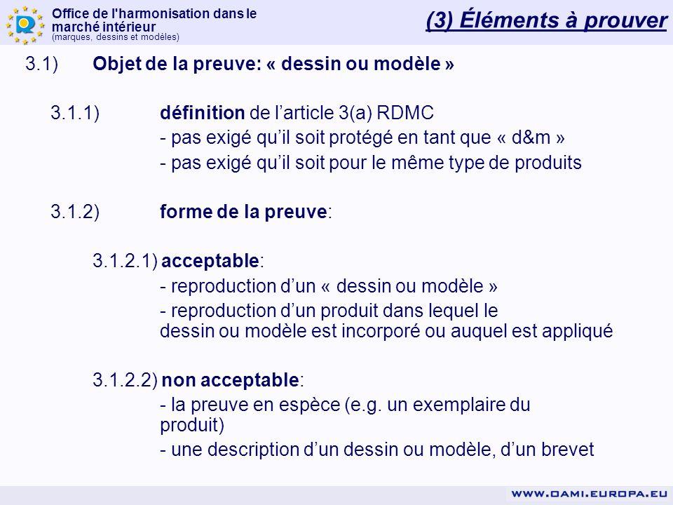 Office de l'harmonisation dans le marché intérieur (marques, dessins et modèles) 3.1)Objet de la preuve: « dessin ou modèle » 3.1.1)définition de lart