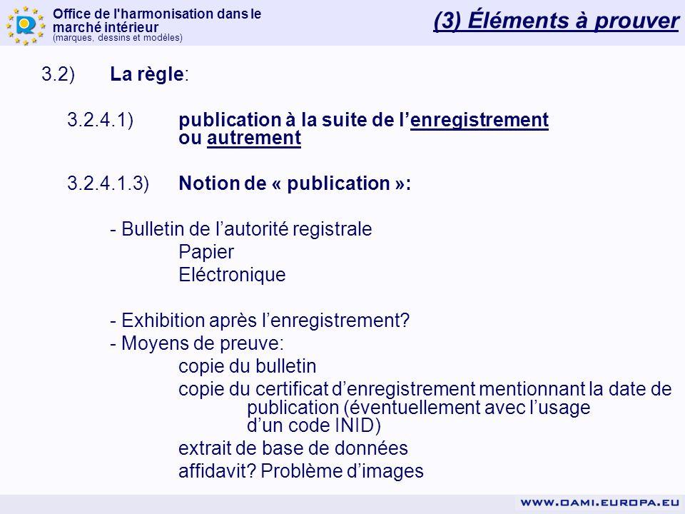 Office de l'harmonisation dans le marché intérieur (marques, dessins et modèles) 3.2)La règle: 3.2.4.1)publication à la suite de lenregistrement ou au