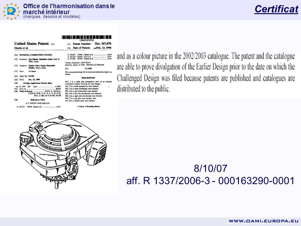 Office de l'harmonisation dans le marché intérieur (marques, dessins et modèles) 8/10/07 aff. R 1337/2006-3 - 000163290-0001 Certificat