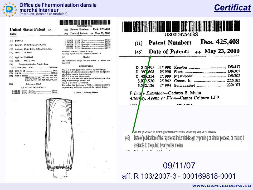 Office de l'harmonisation dans le marché intérieur (marques, dessins et modèles) 09/11/07 aff. R 103/2007-3 - 000169818-0001 Certificat