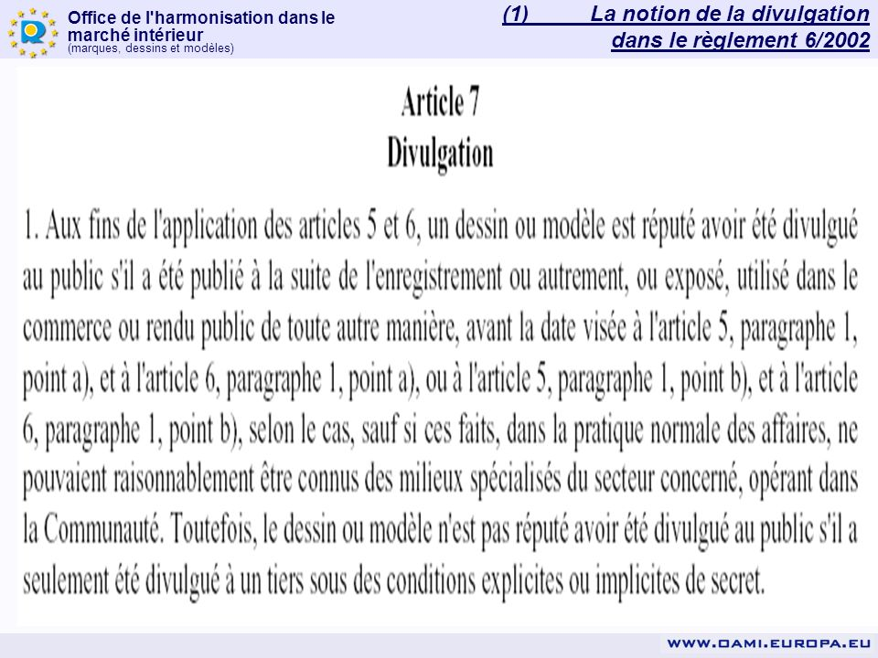 Office de l'harmonisation dans le marché intérieur (marques, dessins et modèles) (1)La notion de la divulgation dans le règlement 6/2002