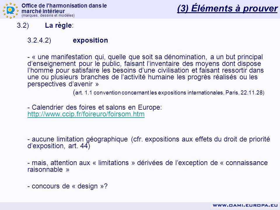 Office de l'harmonisation dans le marché intérieur (marques, dessins et modèles) 3.2)La règle: 3.2.4.2)exposition - « une manifestation qui, quelle qu