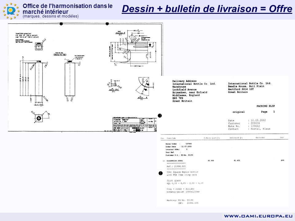 Office de l'harmonisation dans le marché intérieur (marques, dessins et modèles) Dessin + bulletin de livraison = Offre