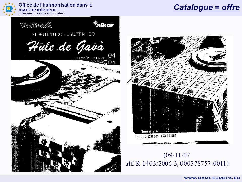 Office de l'harmonisation dans le marché intérieur (marques, dessins et modèles) (09/11/07 aff. R 1403/2006-3, 000378757-0011) Catalogue = offre