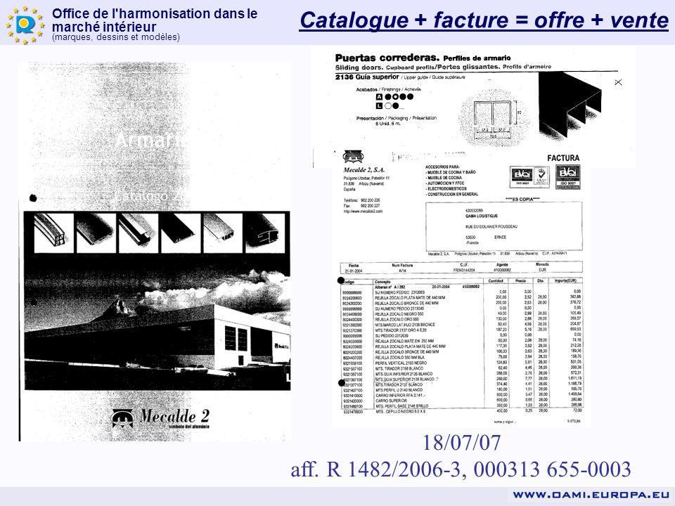 Office de l'harmonisation dans le marché intérieur (marques, dessins et modèles) 18/07/07 aff. R 1482/2006-3, 000313 655-0003 Catalogue + facture = of