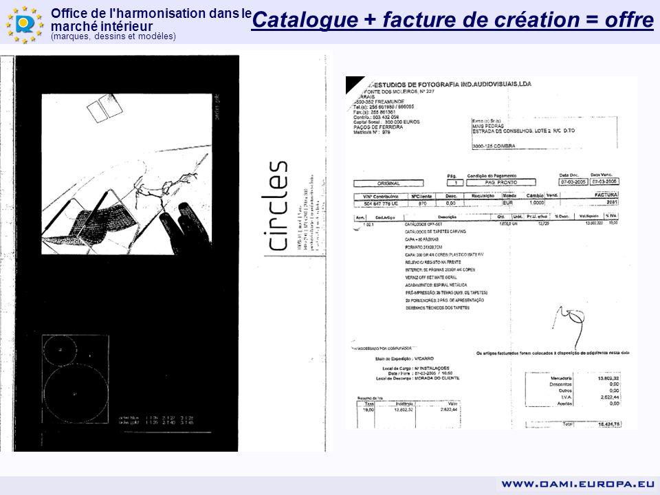 Office de l'harmonisation dans le marché intérieur (marques, dessins et modèles) Catalogue + facture de création = offre