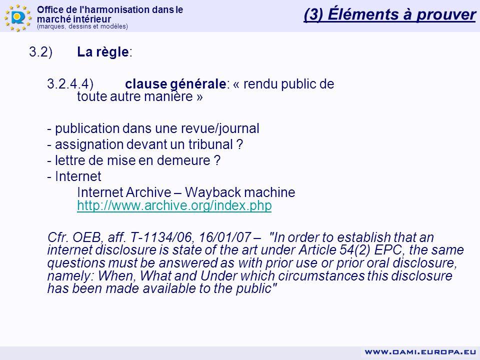 Office de l'harmonisation dans le marché intérieur (marques, dessins et modèles) 3.2)La règle: 3.2.4.4)clause générale: « rendu public de toute autre
