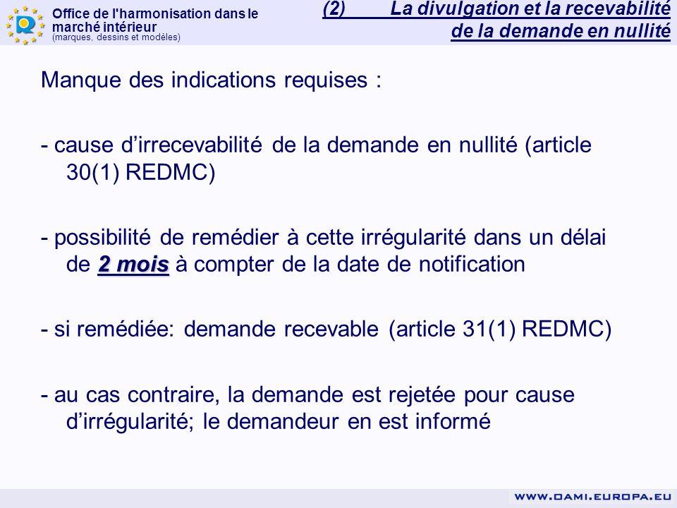 Office de l'harmonisation dans le marché intérieur (marques, dessins et modèles) Manque des indications requises : - cause dirrecevabilité de la deman