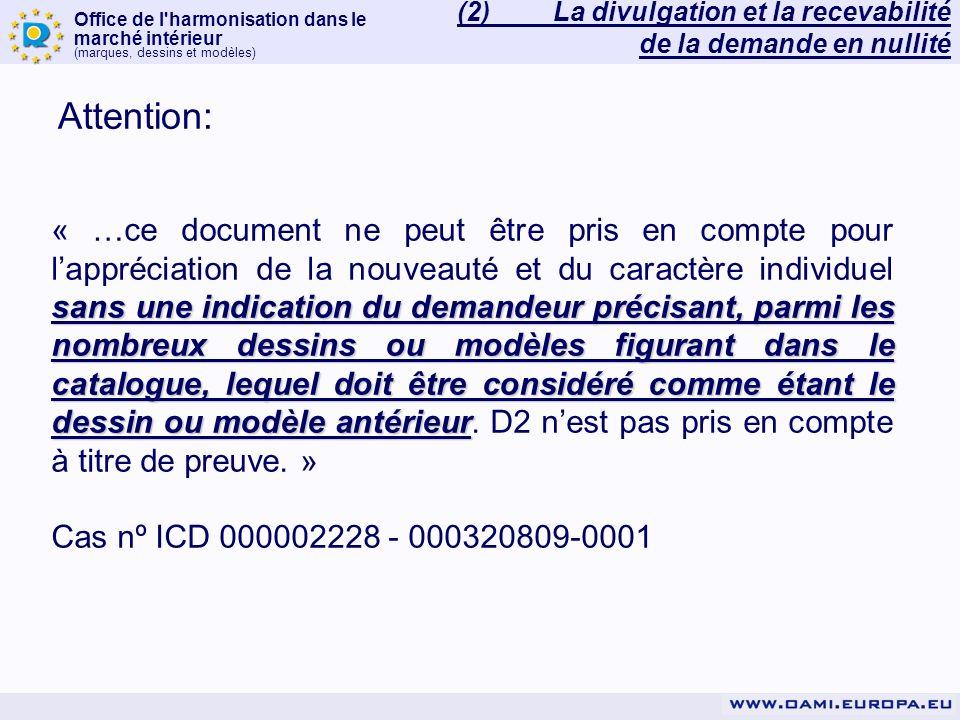 Office de l harmonisation dans le marché intérieur (marques, dessins et modèles) 3.2)La règle: 3.2.3)temps de la divulgation: - DMCE: avant sa date de présentation/priorité - DMCNE: avant la date à laquelle le DMCNE a été divulgué au public pour la première fois - un jour avant suffit - la date précise, est-elle necéssaire.