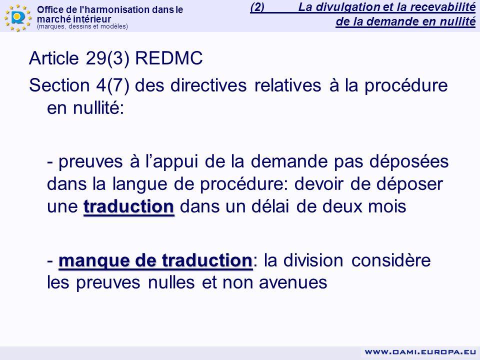 Office de l harmonisation dans le marché intérieur (marques, dessins et modèles) 3.2)La règle: 3.2.4)actes de divulgation: liste ouverte, avec trois exemples: 3.2.4.1)publication à la suite de lenregistrement ou autrement 3.2.4.2)exposition 3.2.4.3)utilisation dans le commerce 3.2.4.4)clause générale: « rendu public de toute autre manière » (3) Éléments à prouver