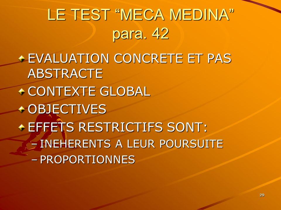 29 LE TEST MECA MEDINA para. 42 EVALUATION CONCRETE ET PAS ABSTRACTE CONTEXTE GLOBAL OBJECTIVES EFFETS RESTRICTIFS SONT: –INEHERENTS A LEUR POURSUITE