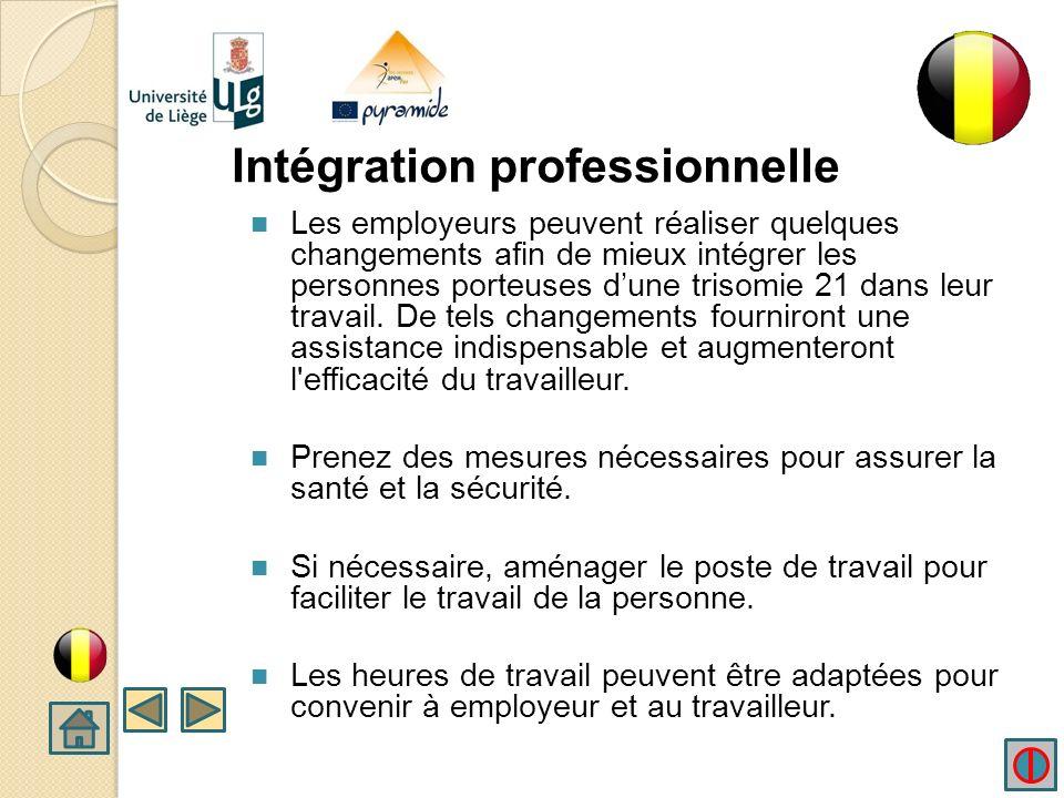 Intégration professionnelle Les tâches de travail devraient être expliquées en détail aux travailleurs porteurs dune trisomie 21 afin daider à l'intég