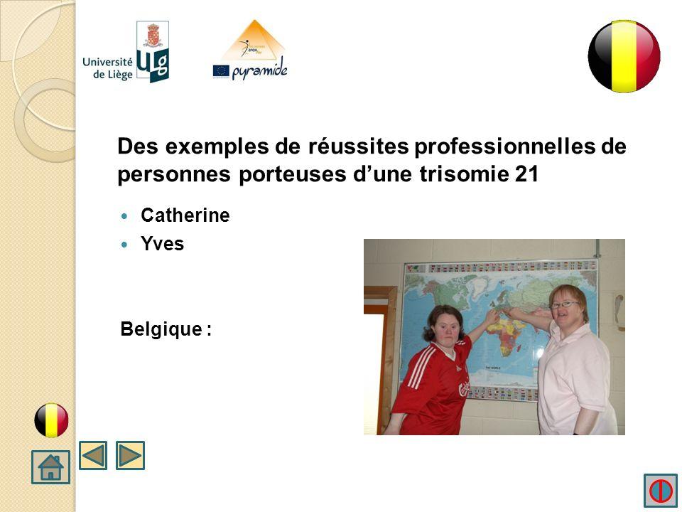 Des exemples de réussites professionnelles de personnes porteuses dune trisomie 21