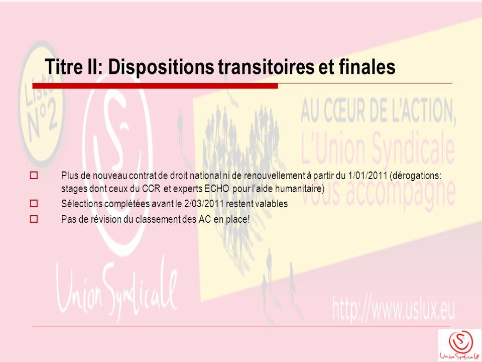 Titre II: Dispositions transitoires et finales Plus de nouveau contrat de droit national ni de renouvellement à partir du 1/01/2011 (dérogations: stag