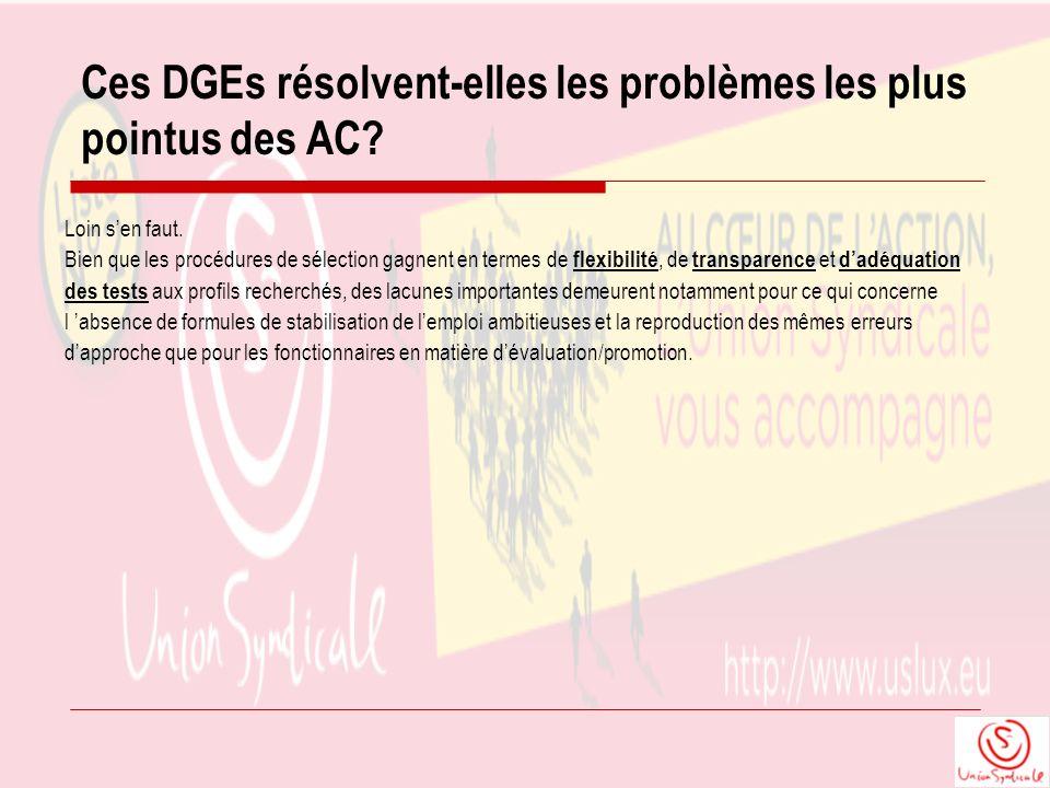 Ces DGEs résolvent-elles les problèmes les plus pointus des AC? Loin sen faut. Bien que les procédures de sélection gagnent en termes de flexibilité,
